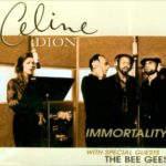 Immortality by Celine Dion and Bee Gees