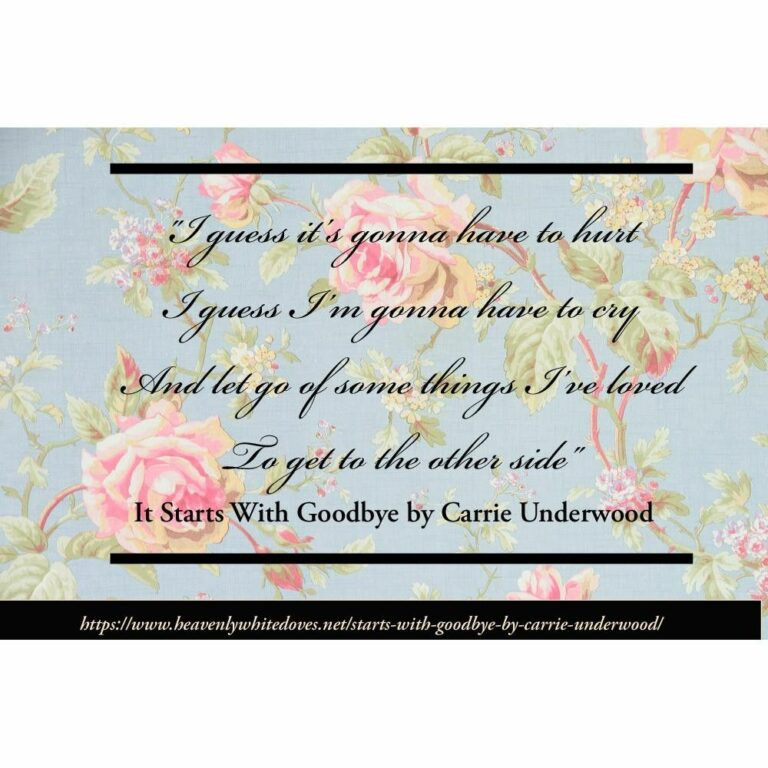 It Starts With Goodbye by Carrie Underwood
