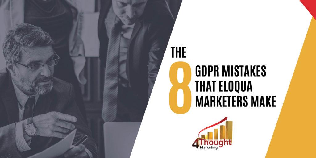 8 GDPR Mistakes that Eloqua Marketers Make 1