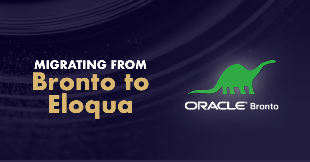 migrating from netsuite bronto to eloqua 5 considerations bronto end of life