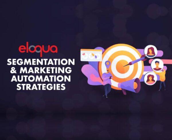 Eloqua Segmentation & Marketing Automation Strategies 8