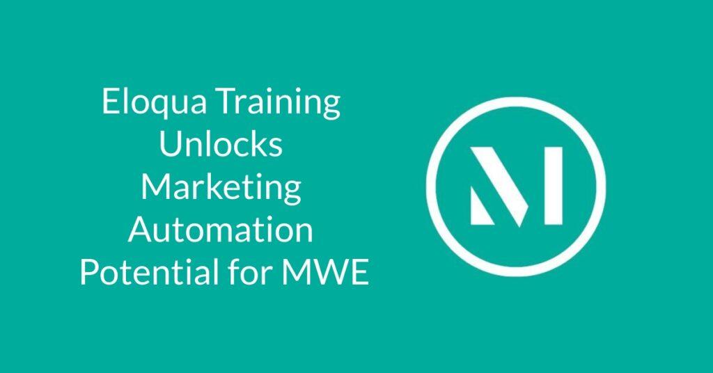 eloqua training marketing automation mwe mcdermott will emery