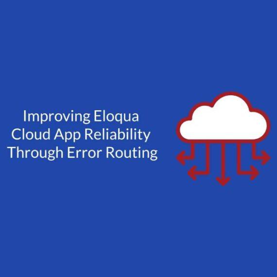 Improving Eloqua Cloud App Reliability Through Error Routing 2