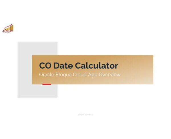 A Quick Look at 4Thought's CO Date Calculator Eloqua Cloud App 4