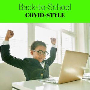 BACK TO SCHOOL COVID-STYLE