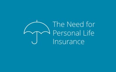 The Need for Personal Life Insurance