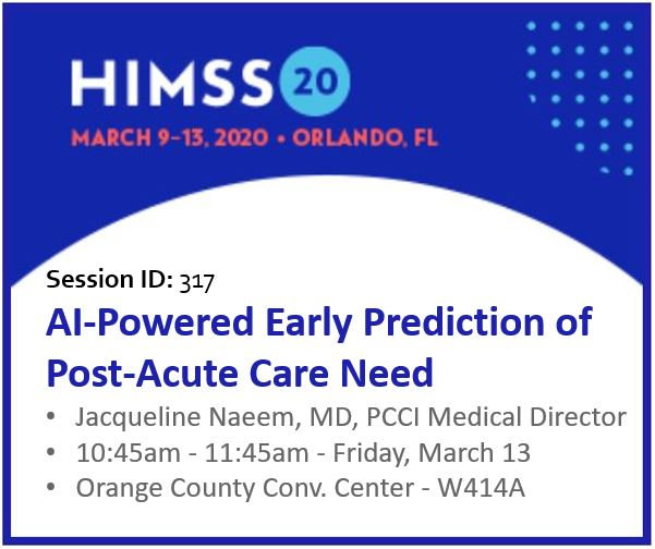 PCCI at HIMSS20 - AI-Powered Early Prediction of Post-Acute Care Need