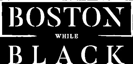 Boston While Black