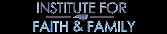 Institute for Faith & Family Logo