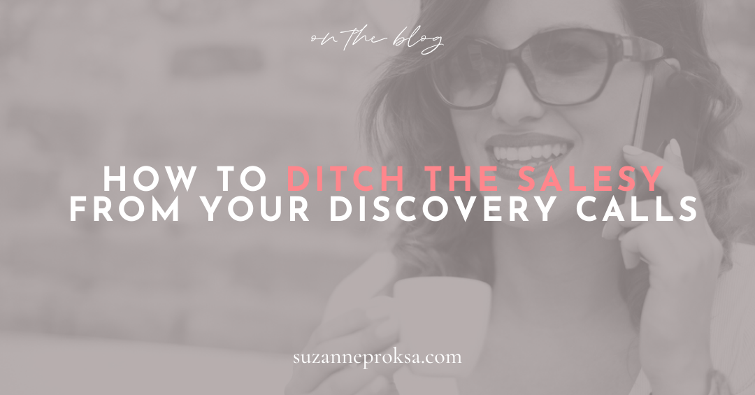 How to Ditch the Salesy From Your Discovery Calls