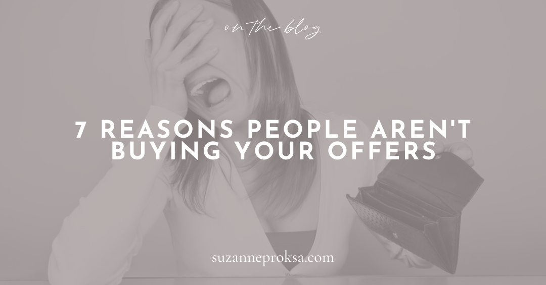 7 Reasons People Aren't Buying Your Offers