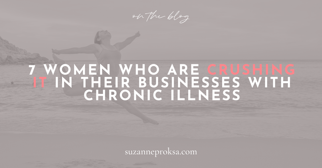 7 Women Who Are Crushing It In Their Businesses with Chronic Illness