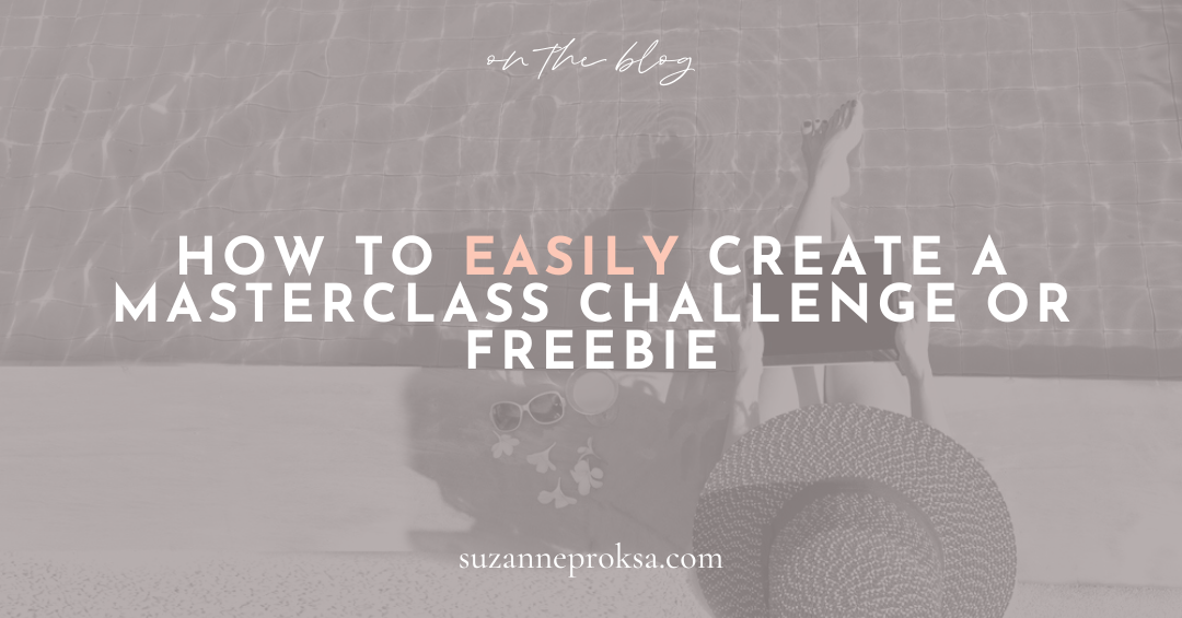 How to Easily Create a Masterclass Challenge or Freebie