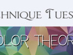 Technique Tuesday: Color Theory
