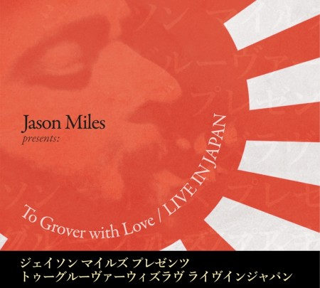 Jason Miles - To Grover With Love - Live In Japan