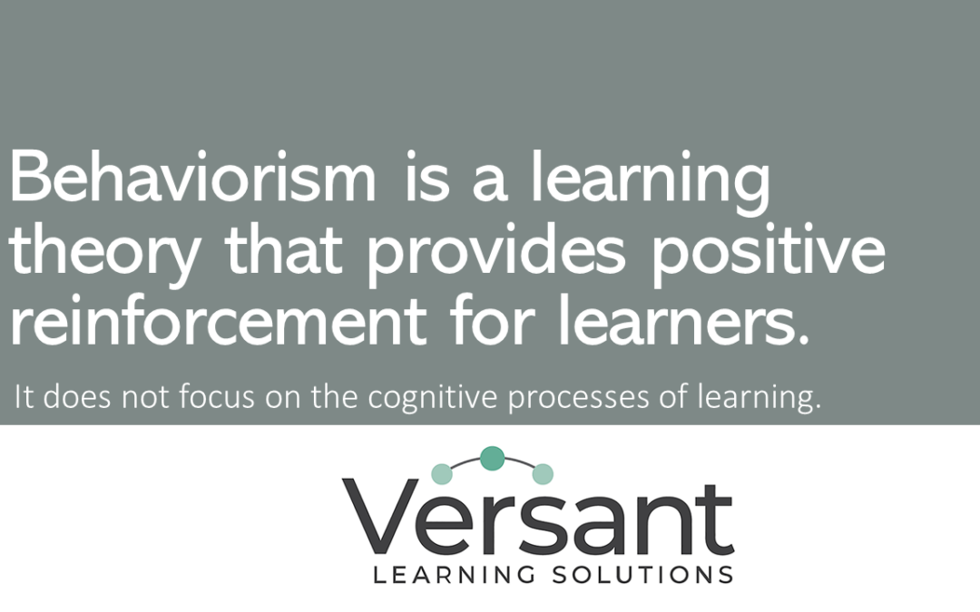 Behaviorism is a learning theory that provides positive reinforcement for learners