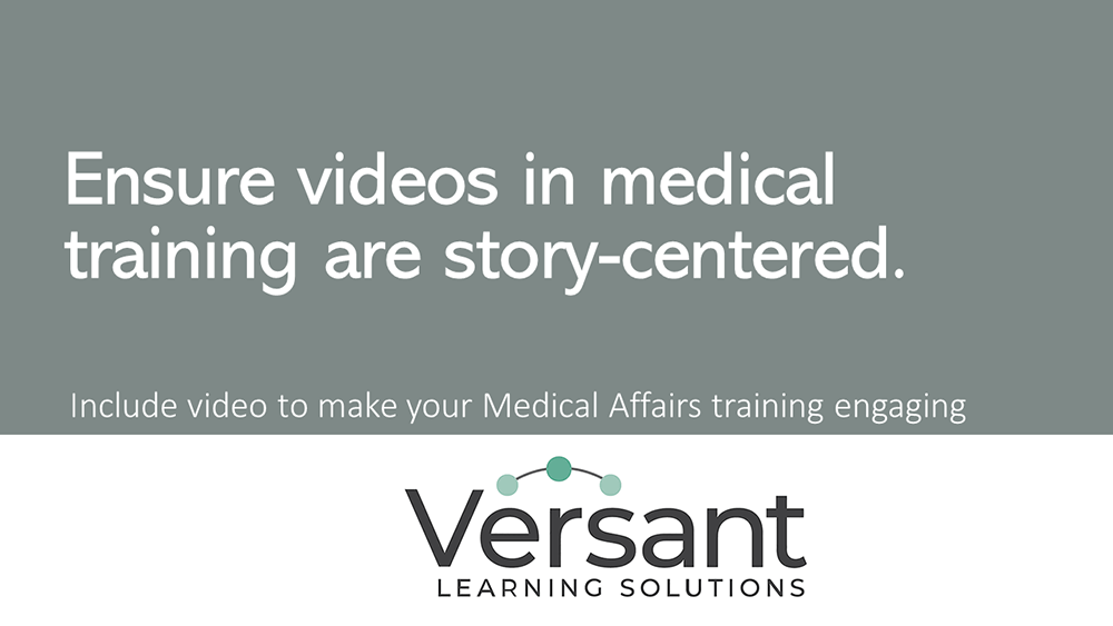 Ensure videos in medical training are story-centered