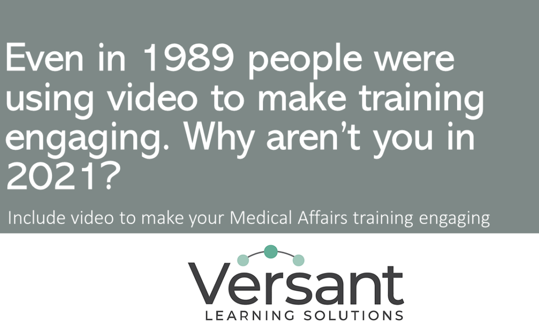 Use video to make engaging Medical Affairs training