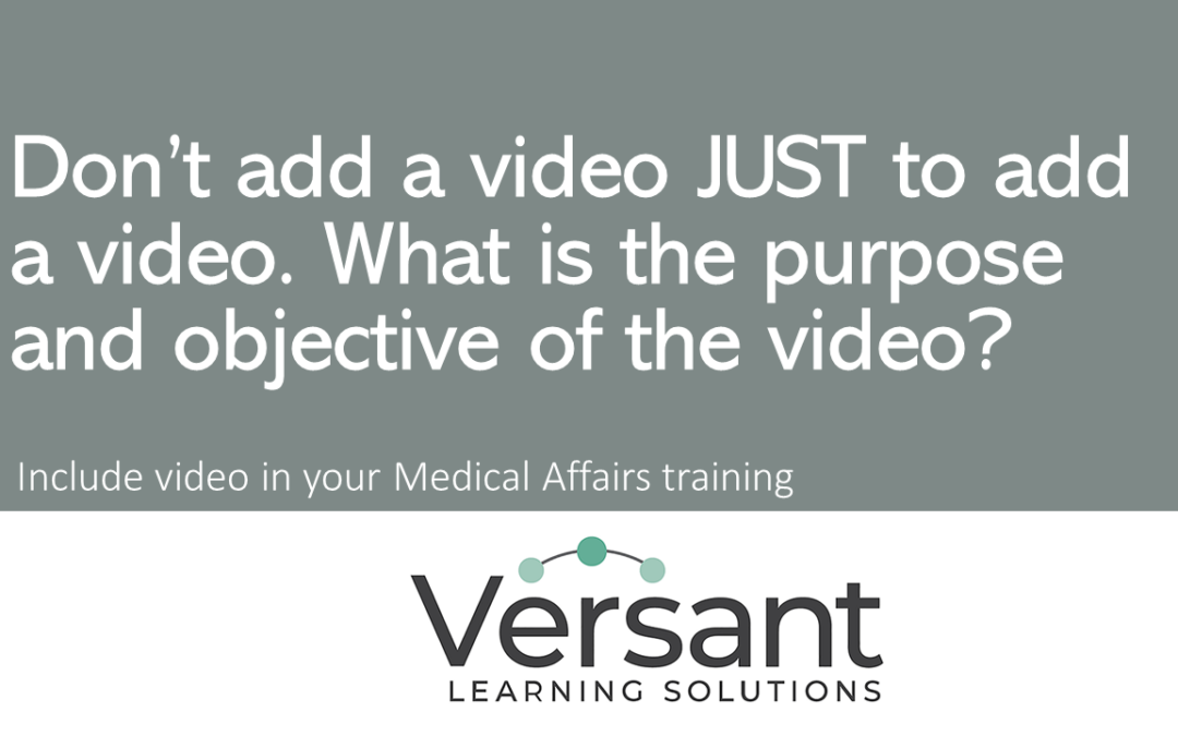 Use Video in Medical Affairs Training When There is a Clear Purpose for the Video
