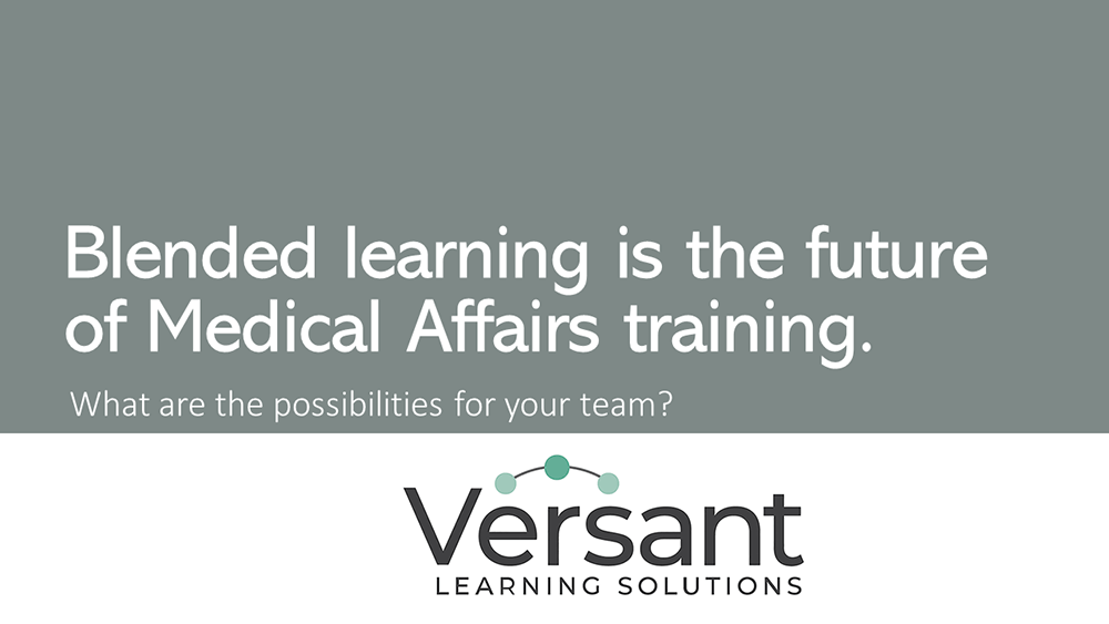 Blended learning is the future of medical affairs training