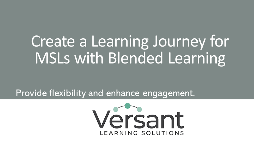 Create a Learning Journey for your MSLs with Blended Learning