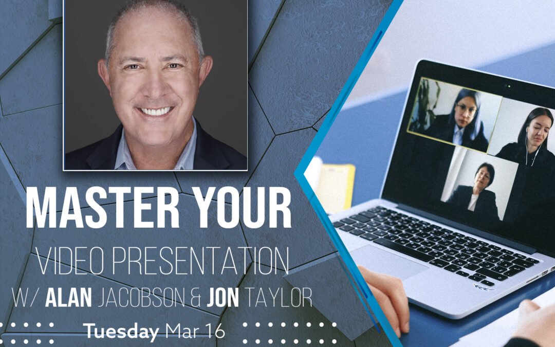 Master Your Video Presentation with Alan Jacobson