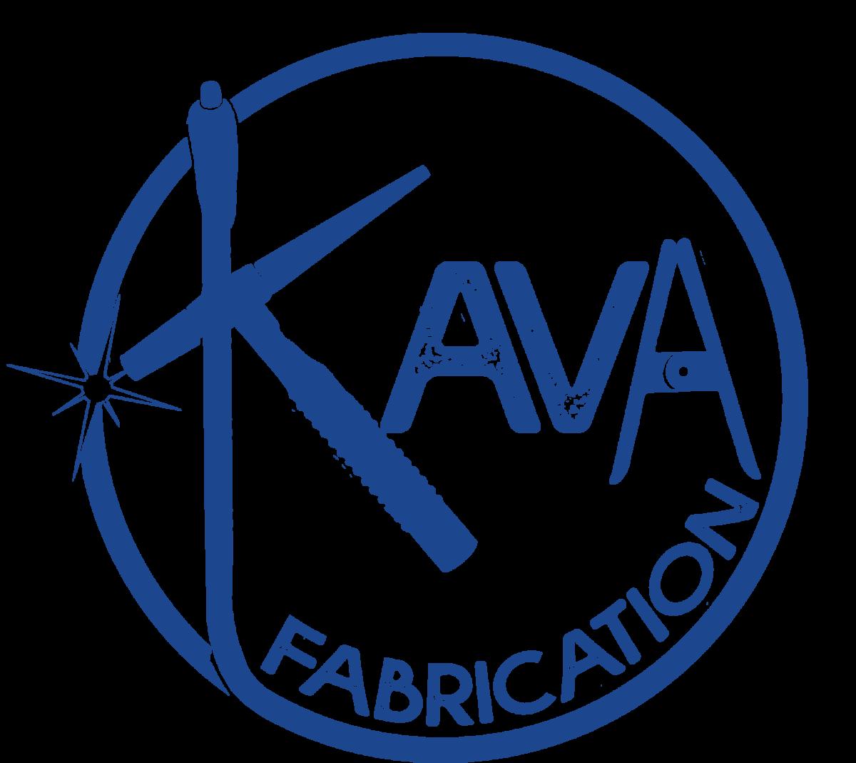 Kava Fabrication