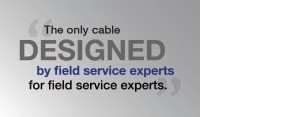 """""""The only cable designed by field service experts for field service experts."""" and link to Company Profile page"""
