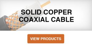 Solid Copper Coaxial Cable Product Category Button