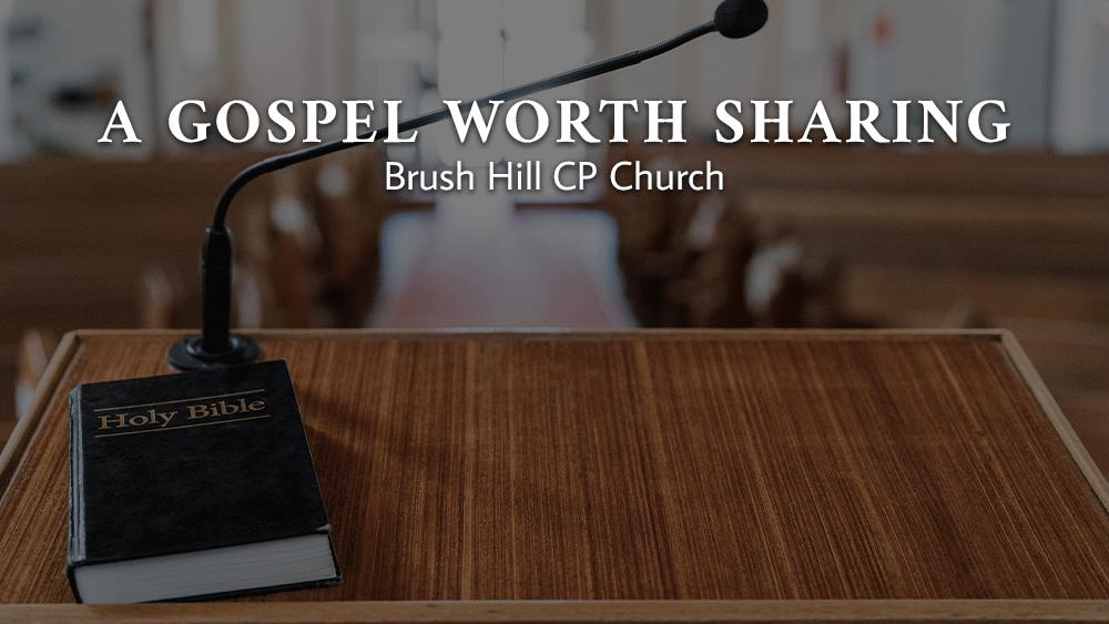 A Gospel Worth Sharing