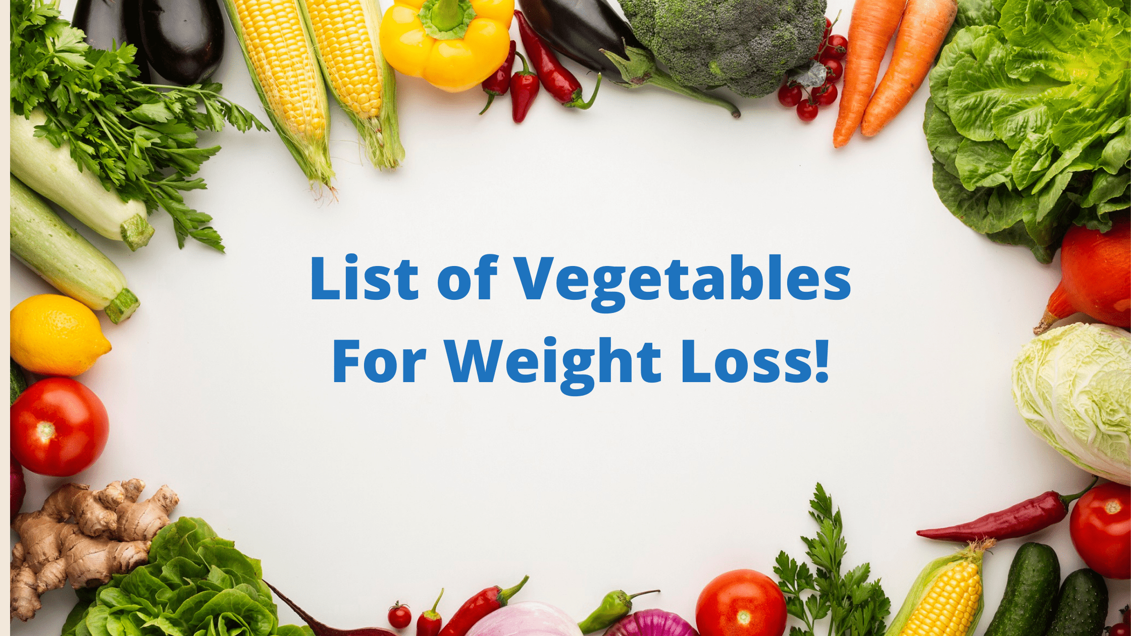 List of Vegetables For Weight Loss