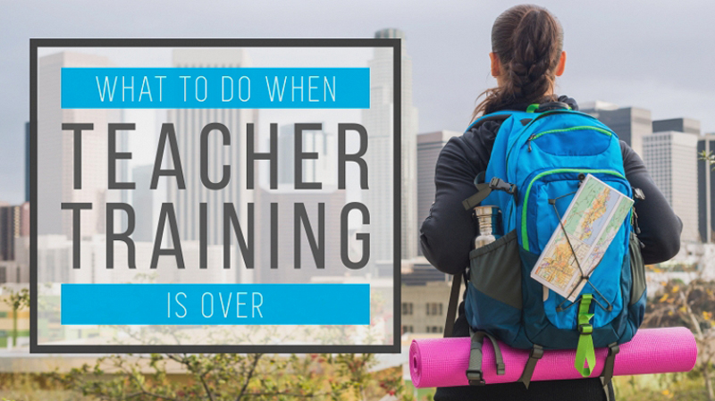 What To do AFTER a Yoga Teacher Training
