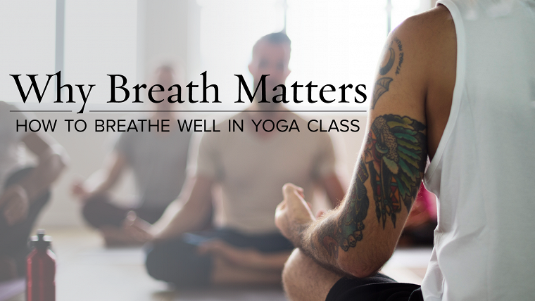 Why Breath Matters