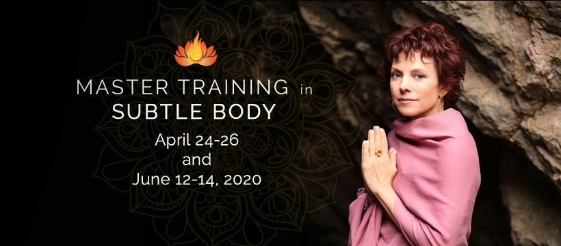 Master Training In Subtle Body: Los Angeles, CA – April-June 2020