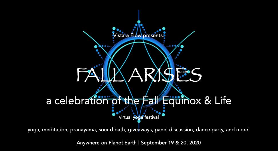 FALL ARISES • A Celebration of the Fall Equinox & Life • September 2020