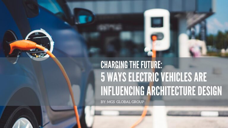 Charging the Future: 5 Ways Electric Vehicles are Influencing Architectural Design