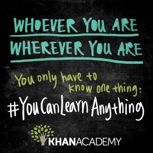 KhanAcademy -- You can learn any thing