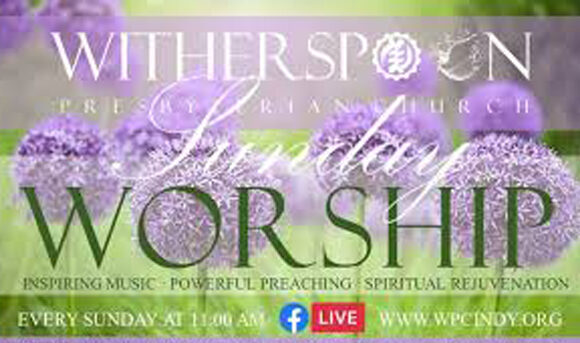 Worship at Witherspoon: Sunday, April 11, 2021