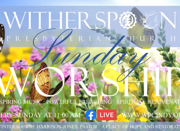 Worship at Witherspoon: Sunday, May 16, 2021