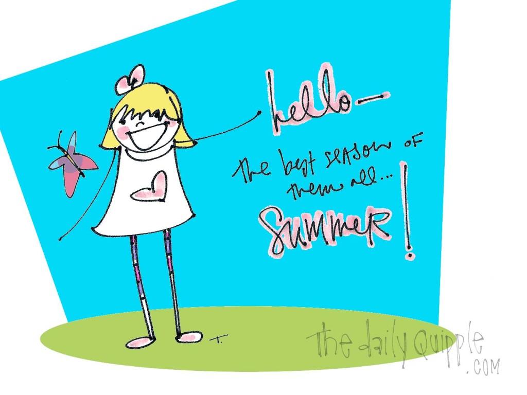 Hello Summer, the best season of them all!