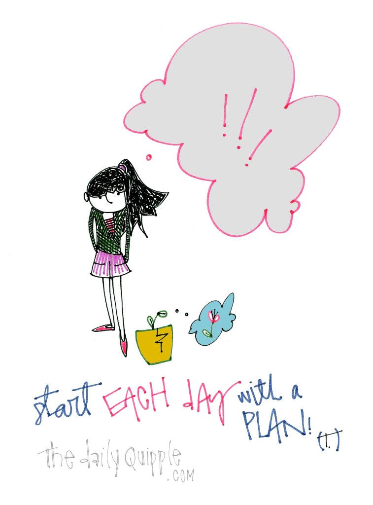 Start each day with a plan!