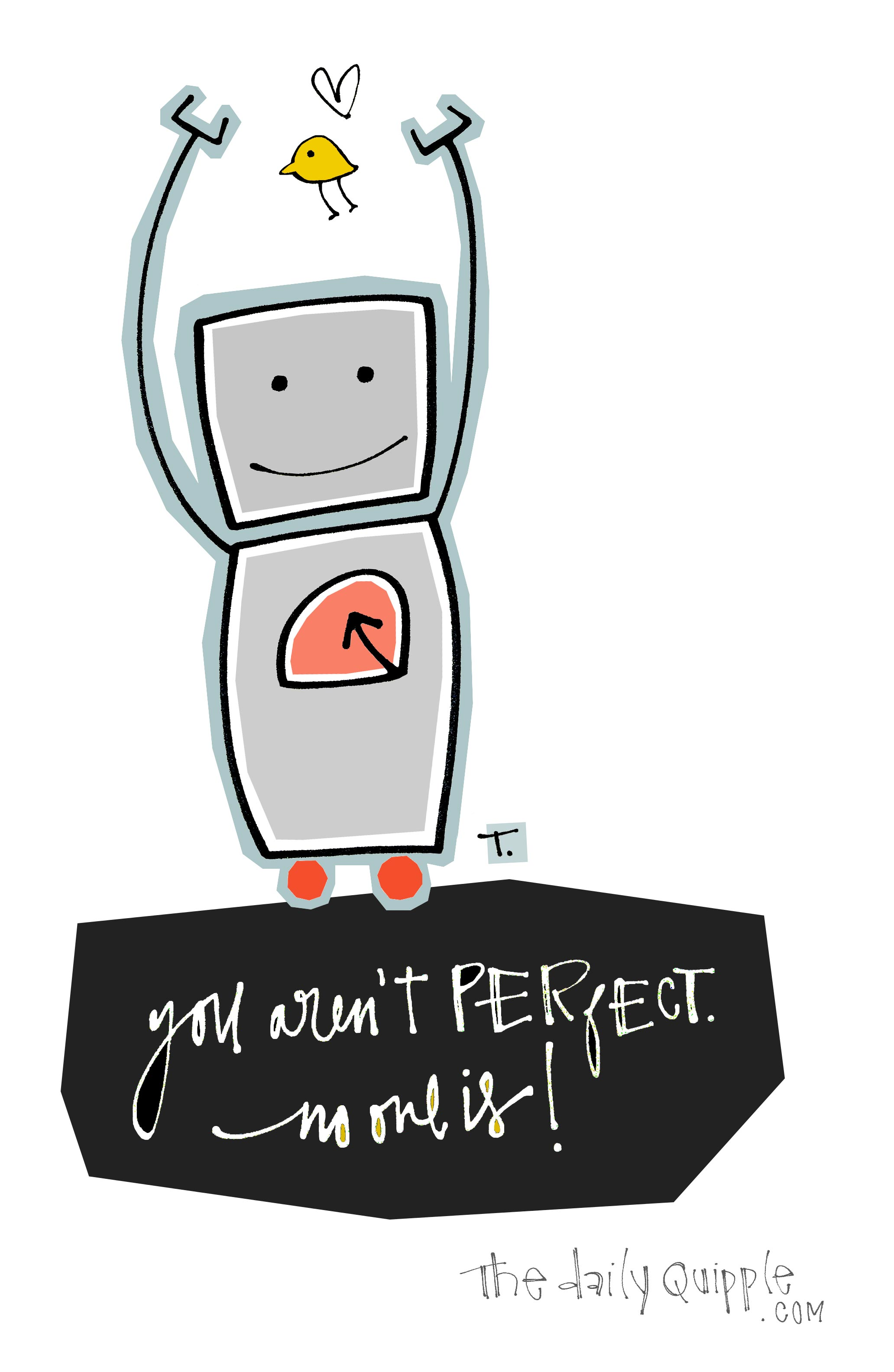 You're not perfect. No one is!