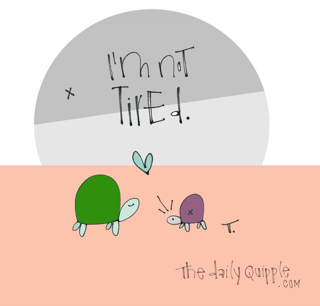 Two turtles and the text: I'm not tired.