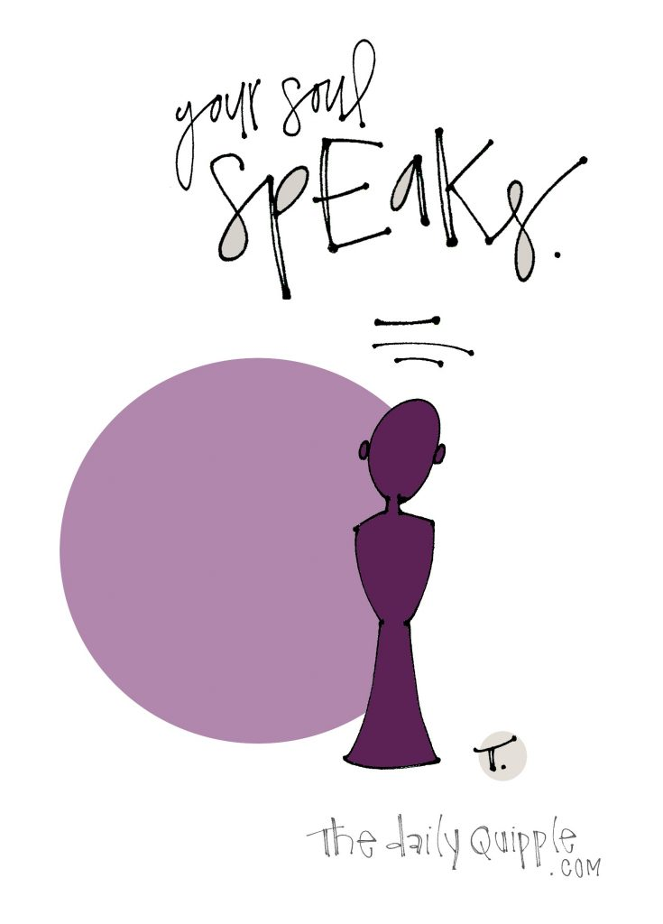 Illustration of figure with words: Your soul speaks.