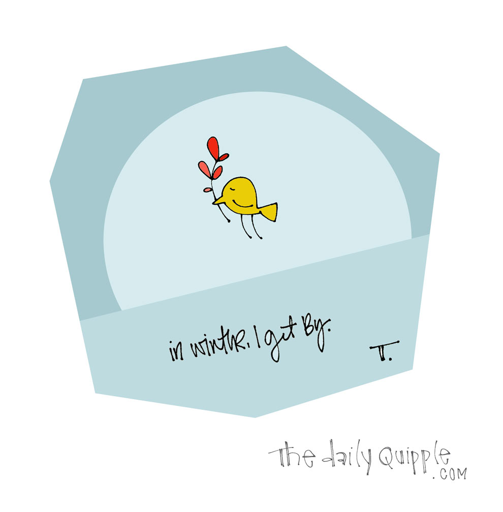 I Just Get By | The Daily Quipple