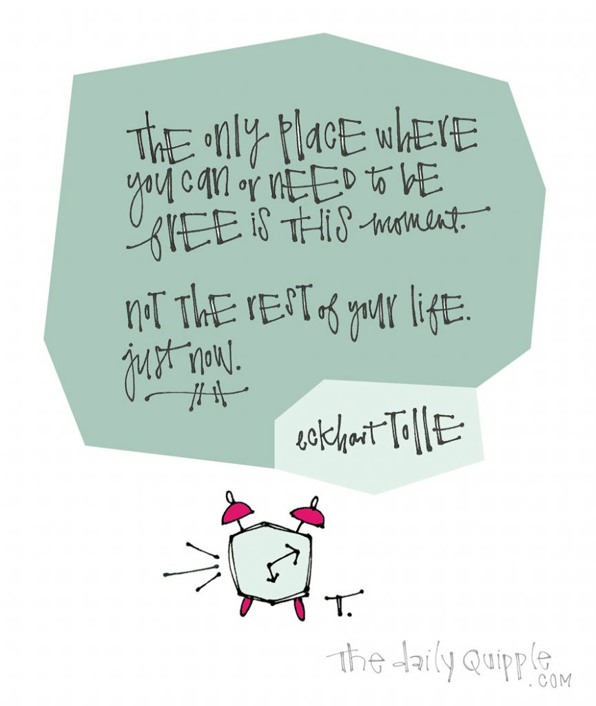 This Moment, Now | The Daily Quipple