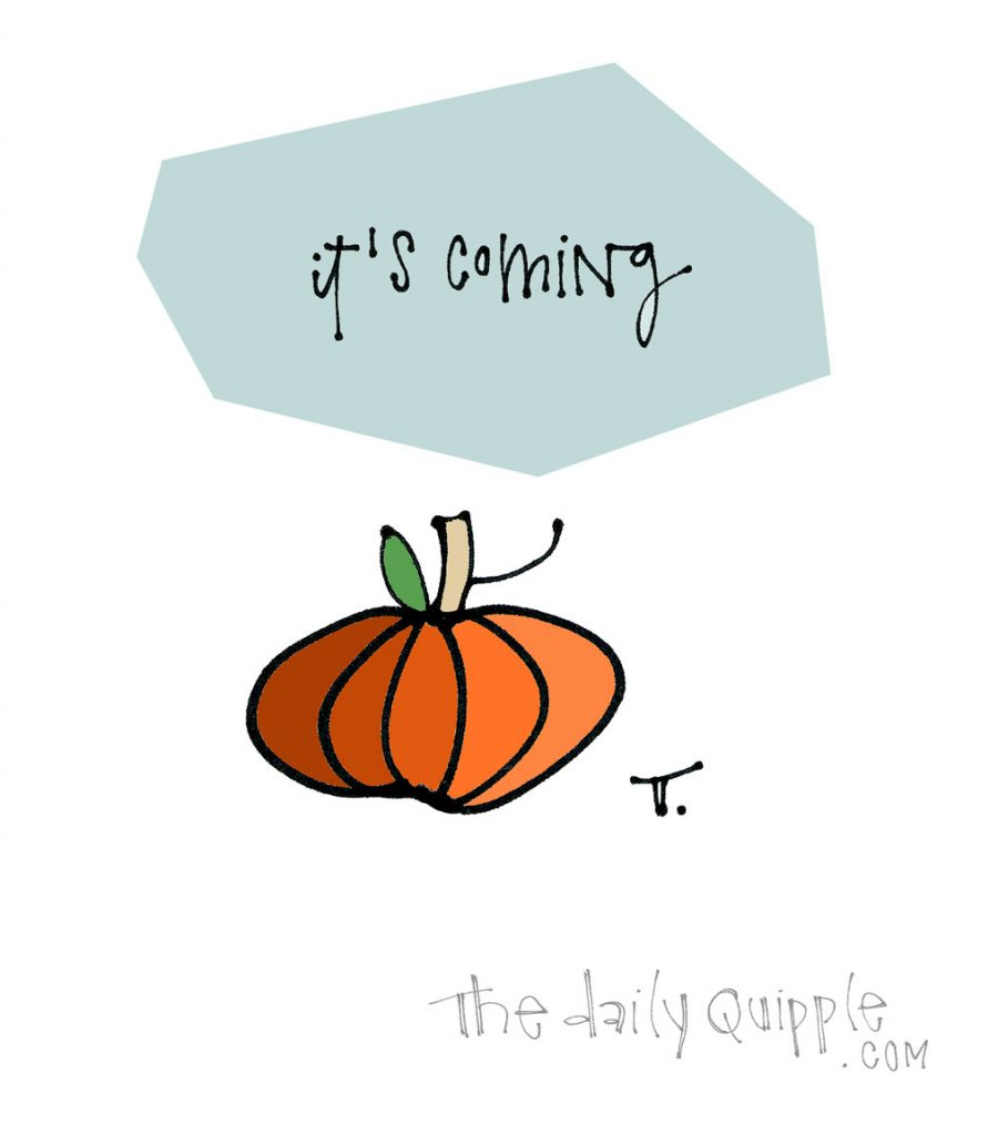 Fall is Coming | The Daily Quipple