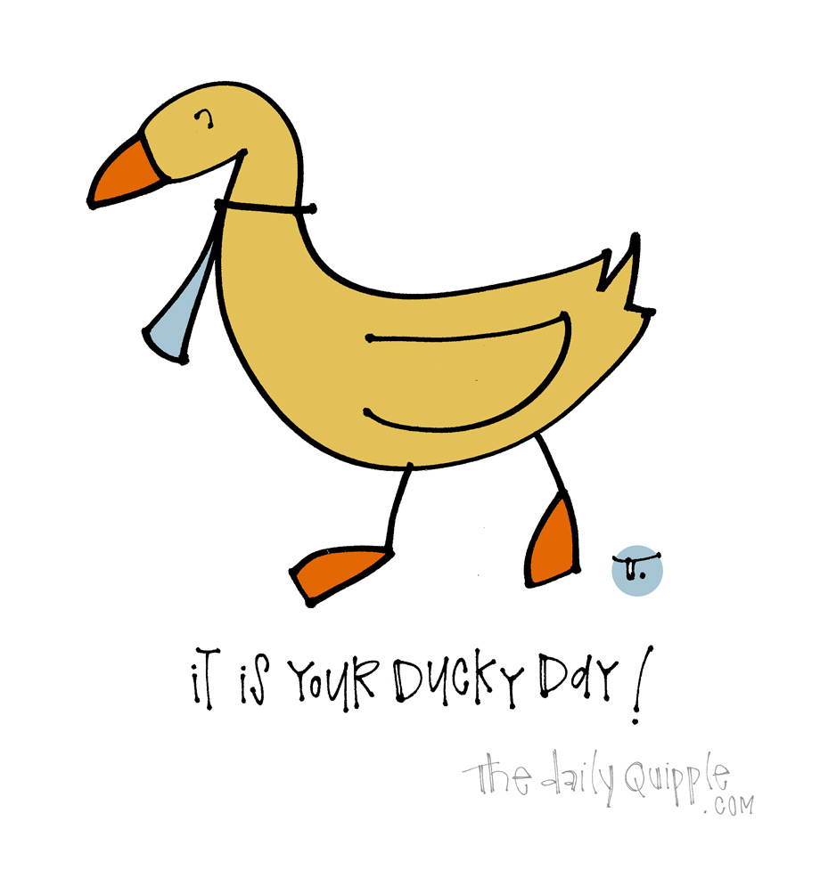 Lucky Ducky Day | The Daily Quipple