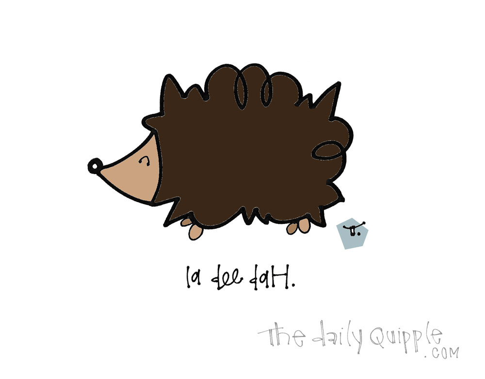 What a Hedgehog Thinks   The Daily Quipple