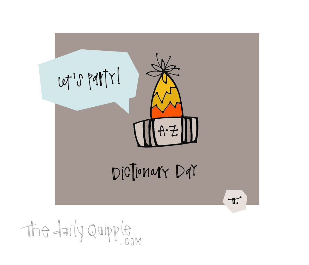 Day of the Dictionary! | The Daily Quipple